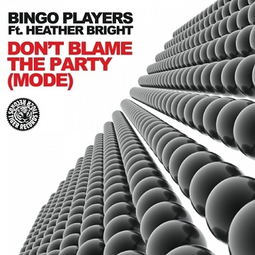 BINGO PLAYERS & Heather BRIGHT - Don't Blame The Party