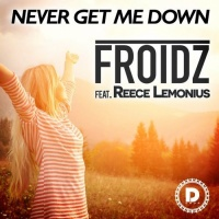 FROIDZ - Never Get Me Down