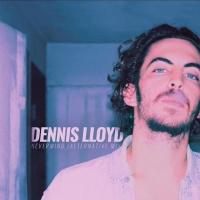 Dennis LLOYD - Nevermind-(Alternative-rmx)