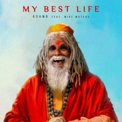 KSHMR & Mike WATERS - My Best Life