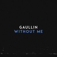 GAULLIN - Without Me