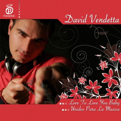 David VENDETTA - Love To Love You Baby