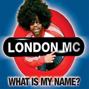 LONDON MC - What Is My Name