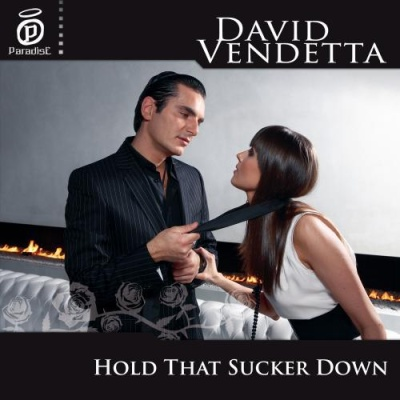 David VENDETTA - Hold That Sucker Down