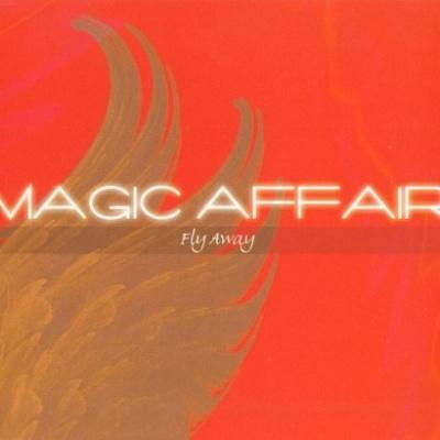 MAGIC AFFAIR - Fly Away