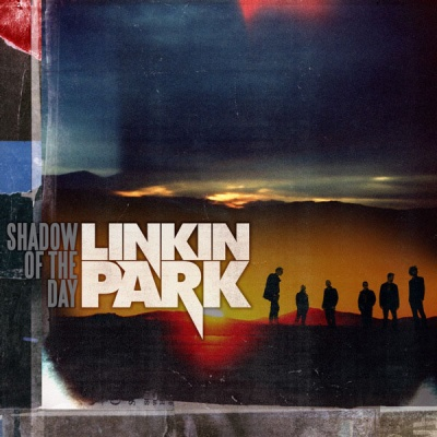 LINKIN PARK - Shadow Of The Day