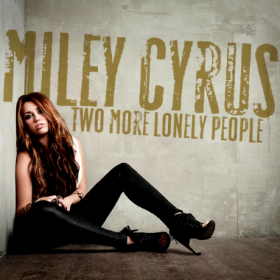 Miley CYRUS - Two More Lonely People