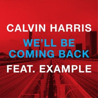 Calvin HARRIS & EXAMPLE - We'll Be Coming Back