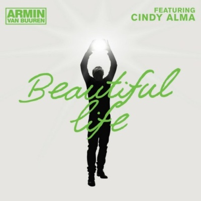 ARMIN VAN BUUREN & Cindy ALMA - Beautiful Life