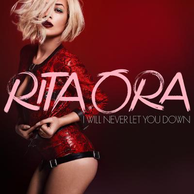 Rita ORA - I Will Never Let You Down (rmx)