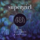 Anna NAKLAB & YOUNOTUS & Alle FARBEN - Supergirl