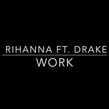 RIHANNA & DRAKE - Work