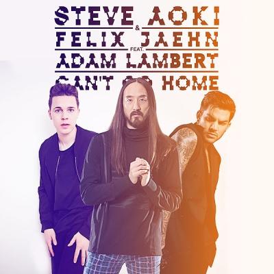 Steve AOKI & Felix JAEHN & Adam LAMBERT - Can't Go Home