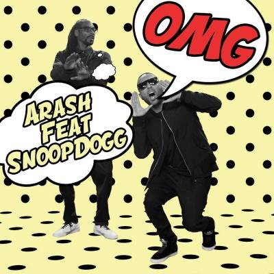 ARASH & SNOOP DOGG - OMG