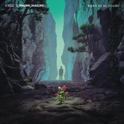 IMAGINE DRAGONS & KYGO - Born To Be Yours
