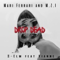 FERRARI, Mari & M.Z.I & S-ELM & VIANNE - Drop Dead
