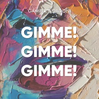 GAMPER - Gimme Gimme Gimme