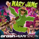 ARASH & SENCAN, Ilkay - Mary Jane