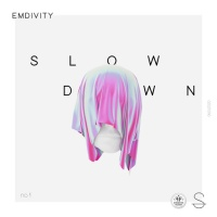 EMDIVITY - Slow Down