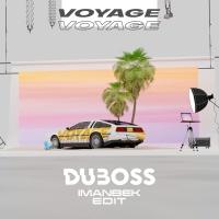 DUBOSS - Voyage Voyage (Imanbek rmx)
