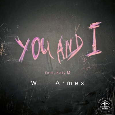 Will ARMEX & KATY M - You And I
