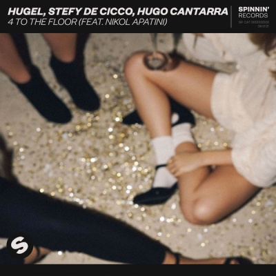 HUGEL & Stefy DE CICCO & Hugo CANTARRA & Nikol APATINI - 4 To The Floor