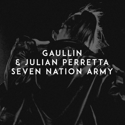 GAULLIN & Julian PERRETTA - GAULLIN & PERRETTA, Julian - Seven Nation Army